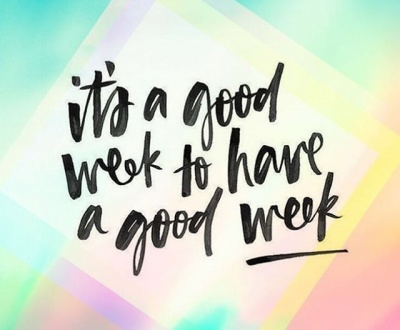 Picture with text that says it's a good week to have a good week.